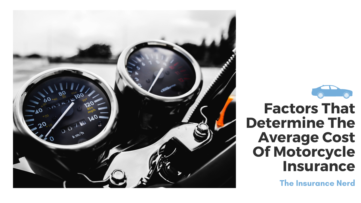 Factors That Determine The Average Cost Of Motorcycle Insurance